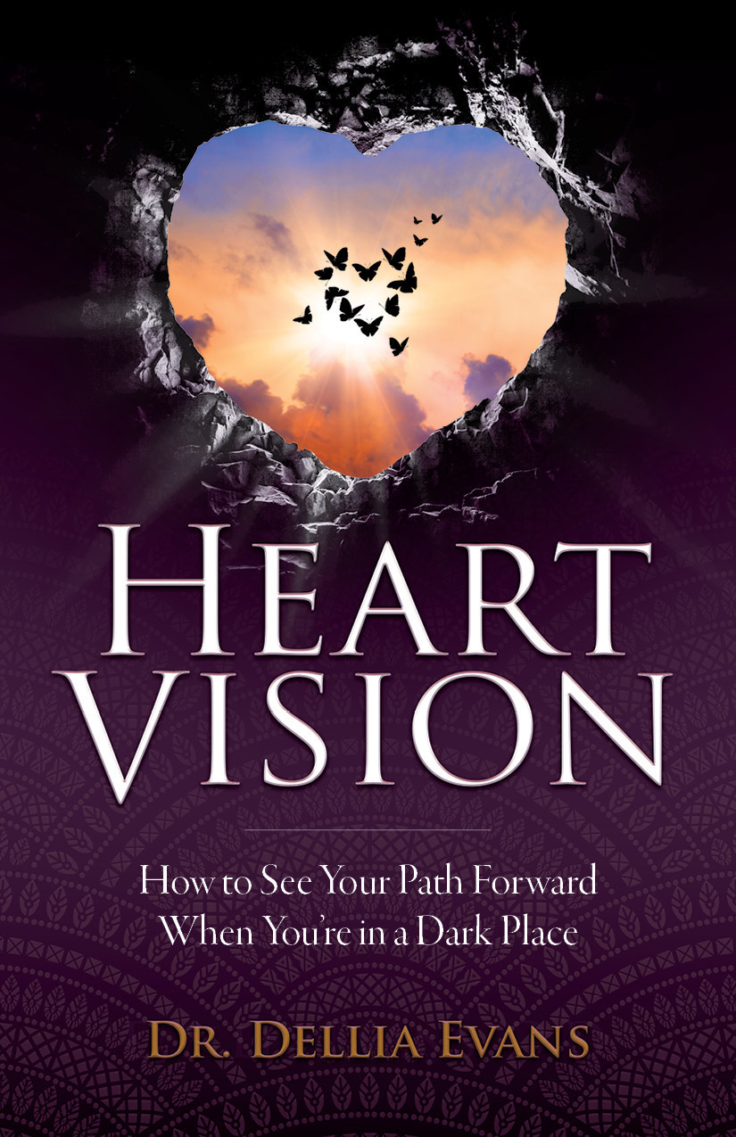 Image for Heart Vision: How to See Your Path Forward When You're in a Dark Place