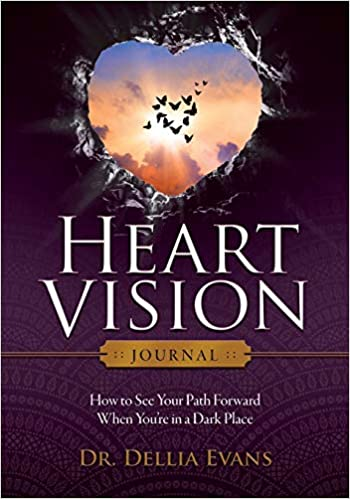 Image for Heart Vision Journal: How to See Your Path Forward When You're in a Dark Place