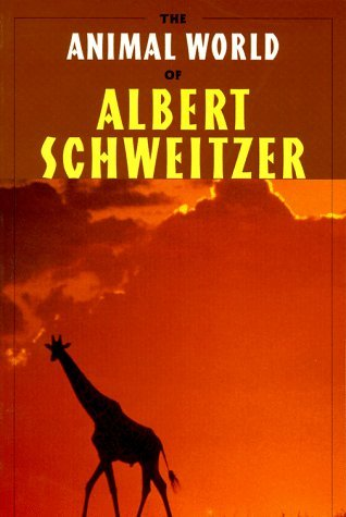 Image for The Animal World of Albert Schweitzer: Jungle Insights into Reverence for Life