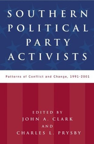 Image for Southern Political Party Activists: Patterns of Conflict and Change, 1991-2001