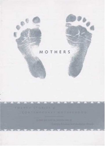 Image for Mothers: Twenty Stories of Contemporary Motherhood