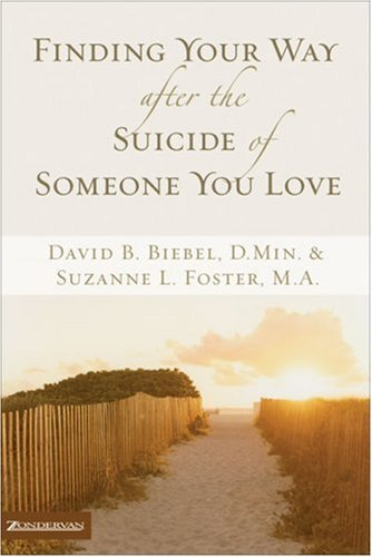 Image for Finding Your Way after the Suicide of Someone You Love