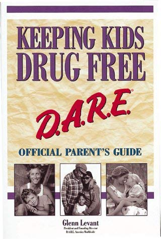 Image for Keeping Kids Drug Free: D.A.R.E. Official Parent's Guide