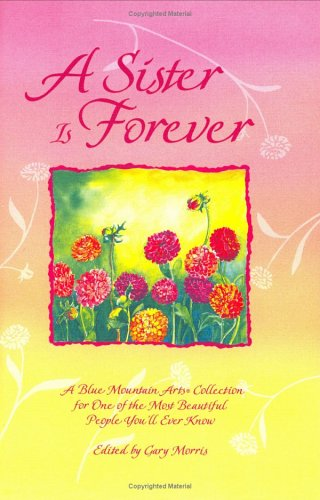 Image for Sister Is Forever : A Blue Mountain Arts Collection for One of the Most Beautiful People Youll Ever Know