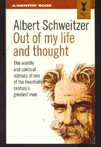 Image for Albert Schweitzer; Out Of My Life and Thought