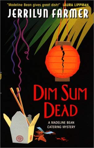Image for Dim Sum Dead: A Madeline Bean Culinary Mystery (A Madeline Bean Catering Mystery)