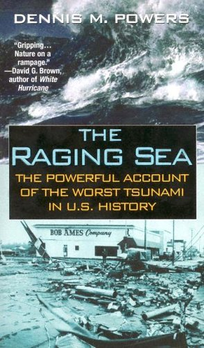 Image for The Raging Sea: The Powerful Account of the Worst Tsunami in U.S. History