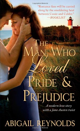 Image for The Man Who Loved Pride and Prejudice: A modern love story with a Jane Austen twist