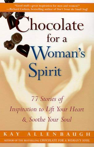 Image for Chocolate for a Woman's Spirit: 77 Stories of Inspiration to Life Your Heart and Sooth Your Soul