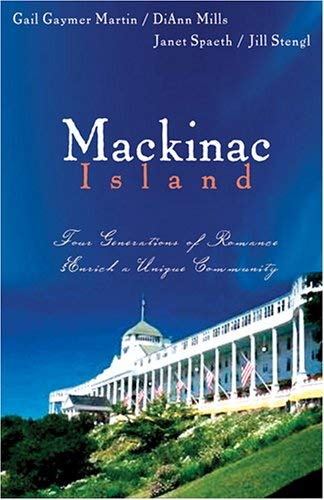 Image for Mackinac Island: The Spinster's Beau/When The Shadow Falls/Dreamlight/True Riches (Heartsong Novella Collection)