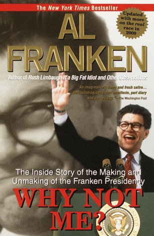 Image for Why Not Me?: The Inside Story of the Making and Unmaking of the Franken Presidency