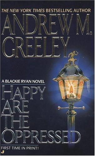 Image for Happy Are the Oppressed (A Father Blackie Ryan Mystery)