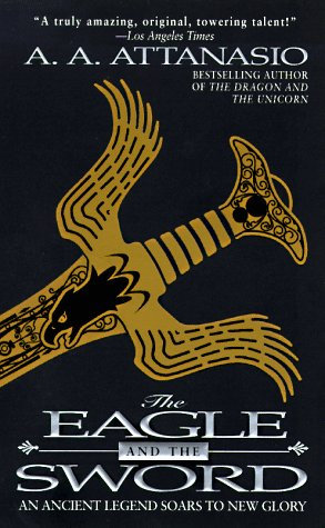 Image for The Eagle and the Sword: An Arthurian Epic