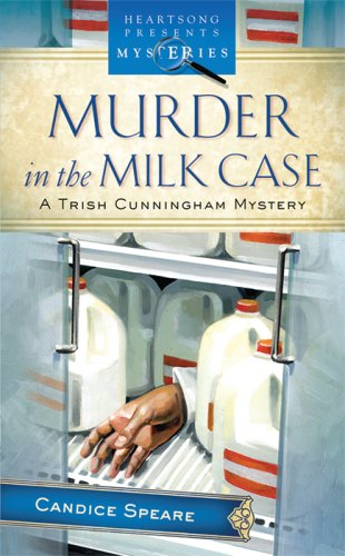 Image for Murder in the Milk Case (Trish Cunningham Mystery Series #1) (Heartsong Presents Mysteries #2)