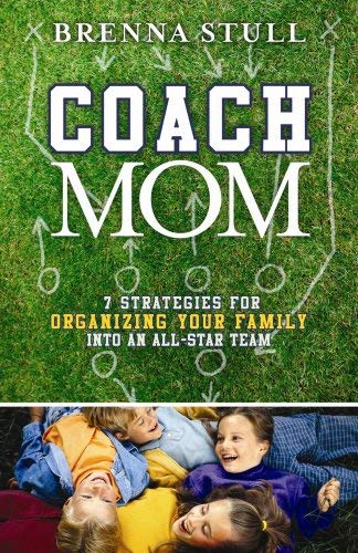 Image for Coach Mom: 7 Strategies for Organizing Your Family into an AllStar Team